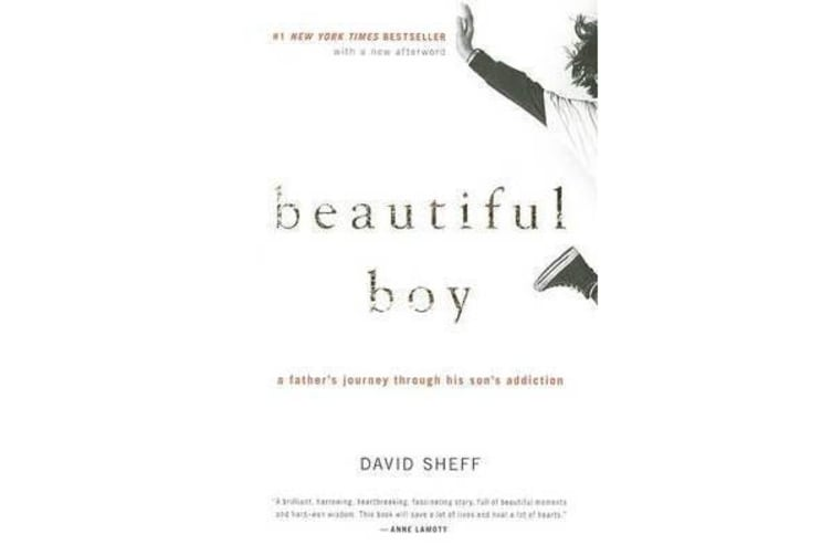 Beautiful Boy - A Father's Journey Through His Son's Addiction