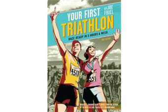 Your First Triathlon, 2nd Ed. - Race-Ready in 5 Hours a Week