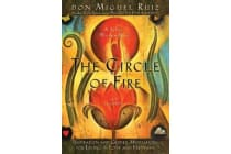 The Circle of Fire - Inspiration and Guided Meditations for Living in Love and Happiness