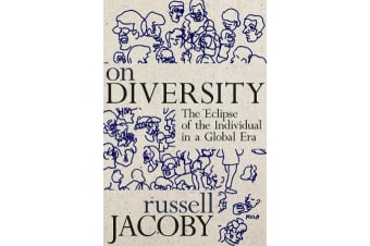 On Diversity - The Eclipse of the Individual in a Global Era
