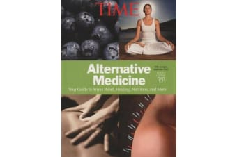 Time Alternative Medicine - The Facts and Fictions of the New Science of Wellness