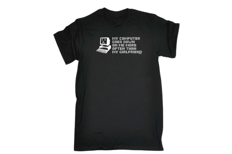 123T Funny Tee - My Computer Goes Down On Me More Often Than Girlfriend - (Small Black Mens T Shirt)