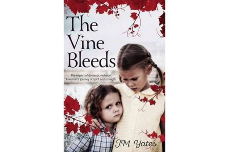 The Vine Bleeds - The impact of domestic violence. A woman's journey of spirit and strength.