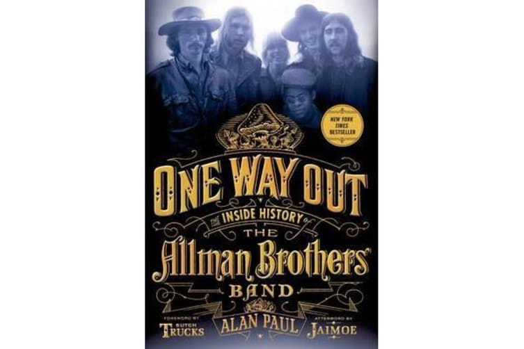 One Way Out - The Inside History of the Allman Brothers Band