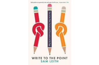 Write to the Point - How to be Clear, Correct and Persuasive on the Page