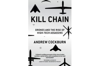 Kill Chain - Drones and the Rise of High-Tech Assassins