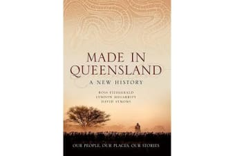 Made in Queensland - A New History