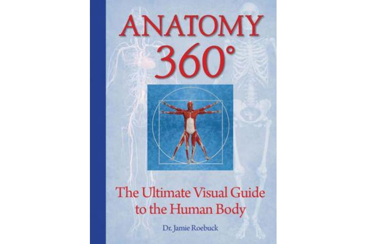 Anatomy 360 - The Ultimate Visual Guide to the Human Body