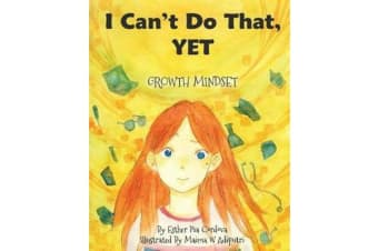 I Can't Do That, Yet - Growth Mindset
