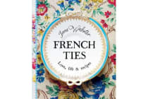 French Ties - Love, Life And Recipes