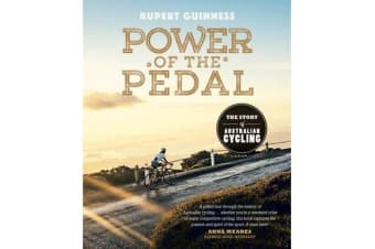 Power of the Pedal - The Story of Australian Cycling