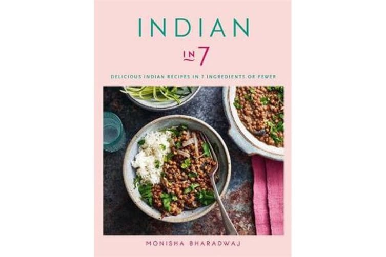 Indian in 7 - Delicious Indian recipes in 7 ingredients or fewer