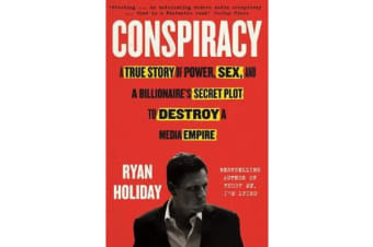 Conspiracy - A True Story of Power, Sex, and a Billionaire's Secret Plot to Destroy a Media Empire