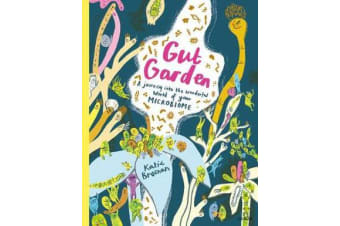 Gut Garden - A Journey into the Wonderful World of Your Microbiome