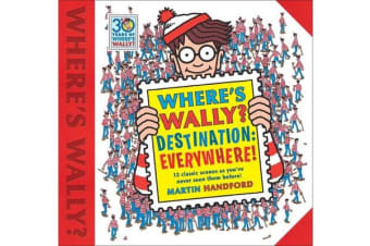 Where's Wally? Destination: Everywhere! - 12 classic scenes as you've never seen them before!