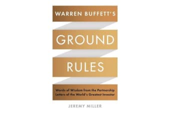 Warren Buffett's Ground Rules - Words of Wisdom from the Partnership Letters of the World's Greatest Investor