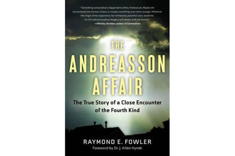 The Andreasson Affair - The True Story of a Close Encounter of the Fourth Kind