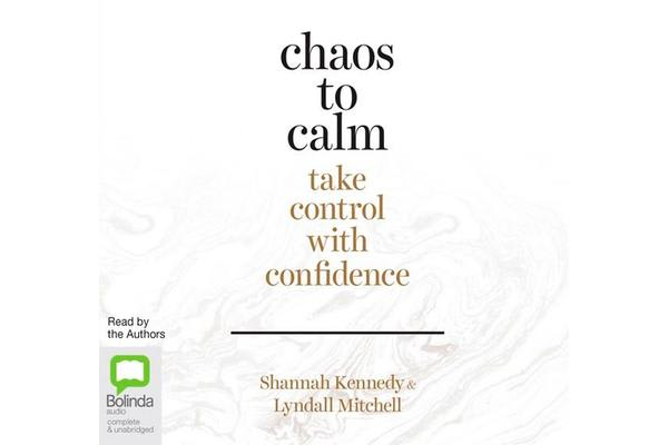 Chaos to Calm - Take Control with Confidence