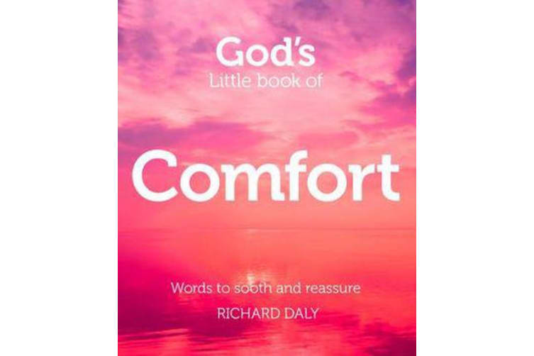 God's Little Book of Comfort - Words to Soothe and Reassure