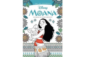 Art Of Coloring: Moana - 100 Images to Inspire Creativity