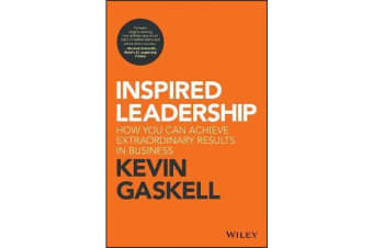 Inspired Leadership - How You Can Achieve Extraordinary Results in Business