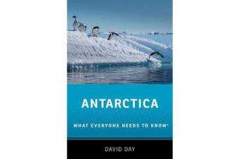 Antarctica - What Everyone Needs to Know (R)