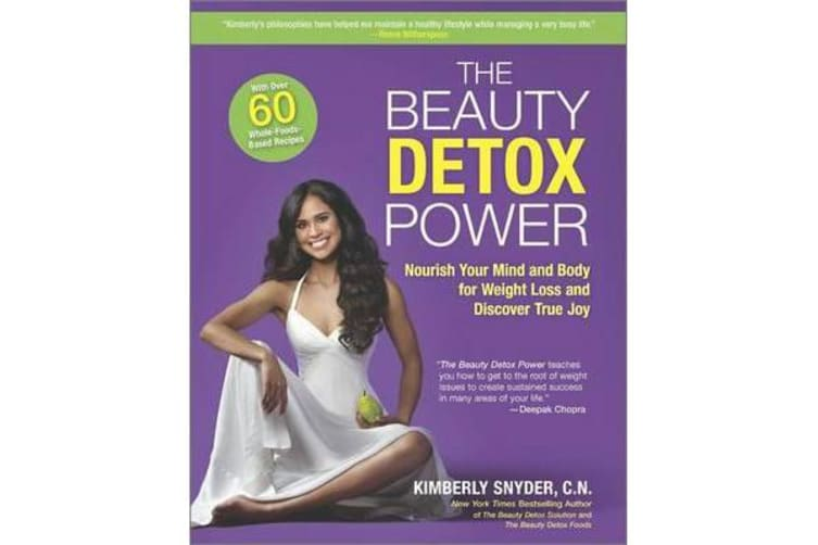 The Beauty Detox Power - Nourish Your Mind and Body for Weight Loss and Discover True Joy