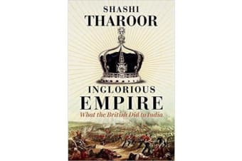 Inglorious Empire - What the British Did to India