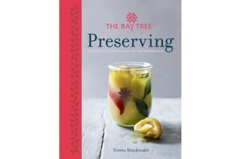 Bay Tree Book of Preserving - Over 100 recipes for jams, chutneys and
