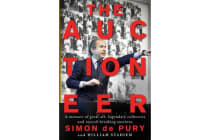 The Auctioneer - A Memoir of Great Art, Legendary Collectors and Record-Breaking Auctions