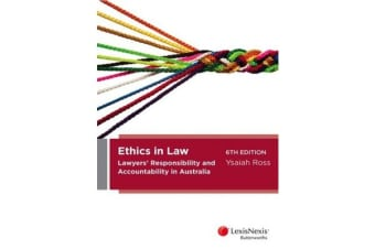 Ethics in Law - Lawyers' Responsibility and Accountability in Australia