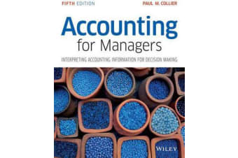 Accounting for Managers - Interpreting Accounting Information for Decision Making