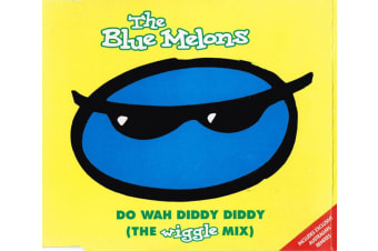 The Blue Melons ‎– Do Wah Diddy Diddy (The Wiggle Mix) PRE-OWNED CD: DISC EXCELLENT