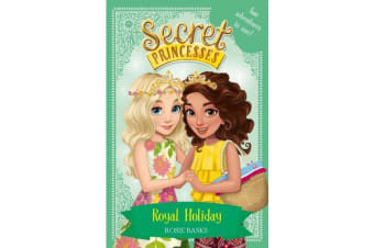 Secret Princesses: Royal Holiday - Two Magical Adventures in One! Special