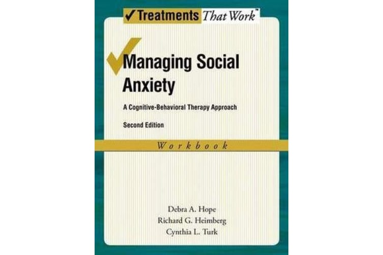 Managing Social Anxiety, Workbook - A Cognitive-Behavioral Therapy Approach