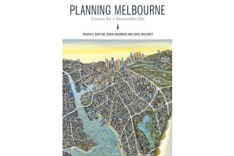 Planning Melbourne - Lessons for a Sustainable City