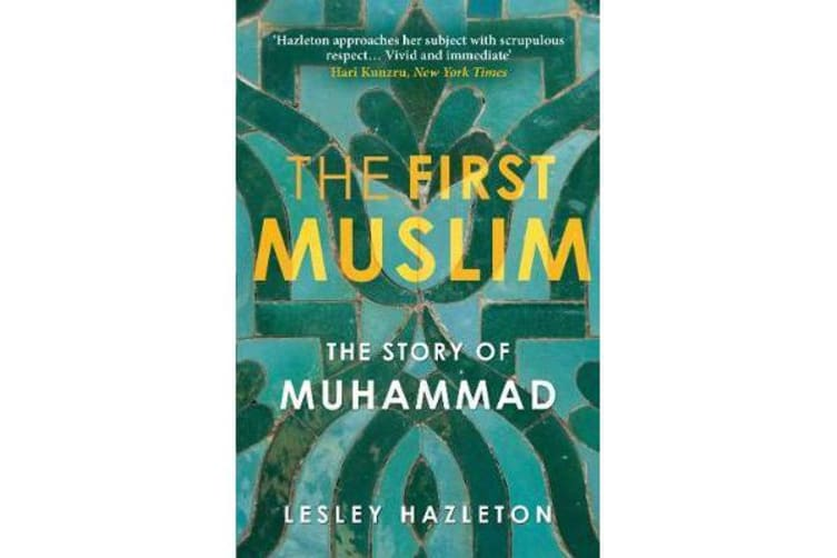 The First Muslim - The Story of Muhammad