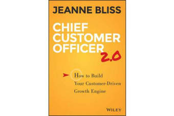 Chief Customer Officer 2.0 - How to Build Your Customer-driven Growth Engine
