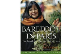 Barefoot Contessa in Paris - Easy French Food You Can Make at Home