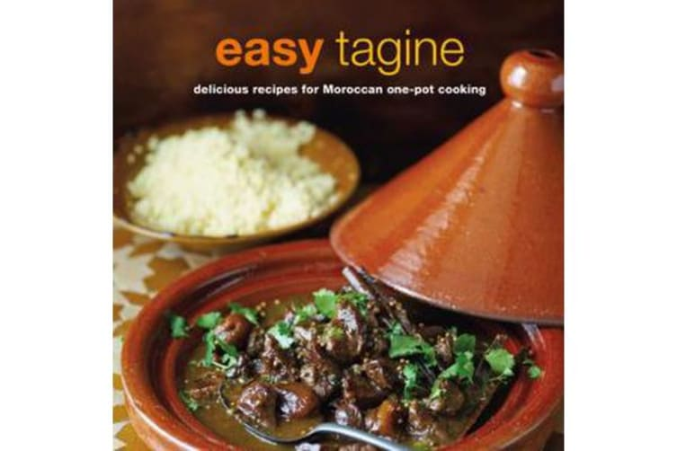 Easy Tagine - Delicious Recipes for Moroccan One-Pot Cooking