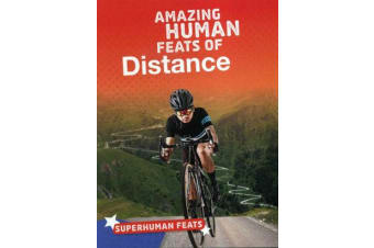 Amazing Human Feats of Distance