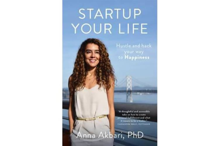 Startup Your Life - Hustle and Hack Your Way to Happiness