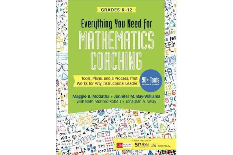 Everything You Need for Mathematics Coaching - Tools, Plans, and a Process That Works for Any Instructional Leader, Grades K-12