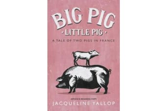 Big Pig, Little Pig - A Tale of Two Pigs in France