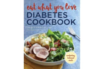 Eat What You Love Diabetes Cookbook - Comforting, Balanced Meals