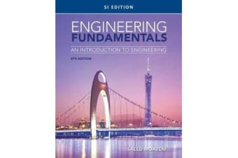 Engineering Fundamentals - An Introduction to Engineering, SI Edition