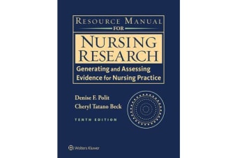 Resource Manual for Nursing Research - Generating and Assessing Evidence for Nursing Practice
