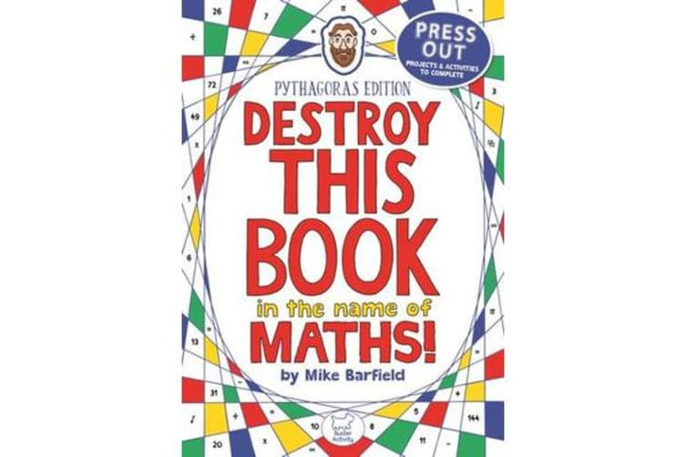 Destroy This Book in the Name of Maths - Pythagoras Edition