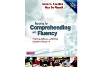 Teaching for Comprehending and Fluency - Thinking, Talking and Writing about Reading K-8