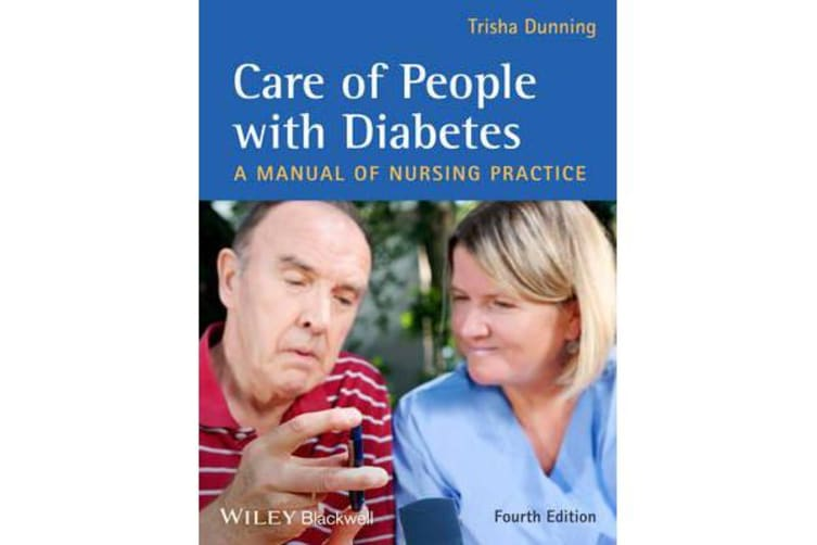 Care of People with Diabetes - A Manual of Nursing Practice